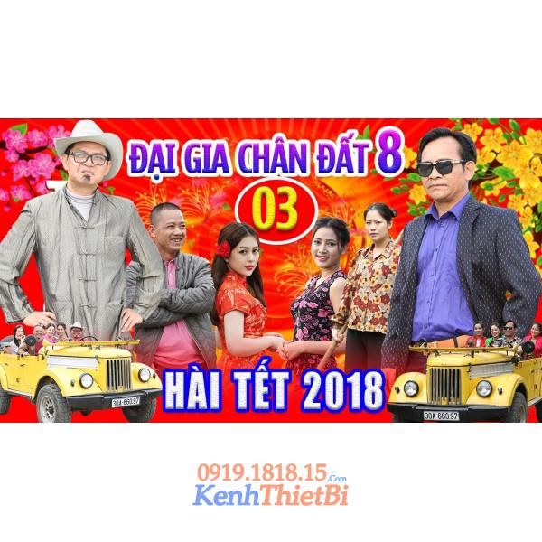 Hài Tết 2018: Đại Gia Chân Đất 8 - Tập 3